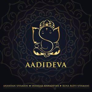 Anandan Sivamani, Shanakar Mahadevan & Runa Rizvi Sivamani: Adideva
