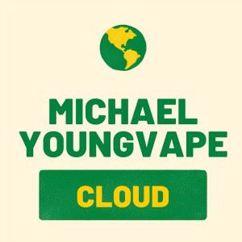 Michael Youngvape: Cloud