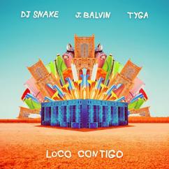 DJ Snake, J. Balvin, Tyga: Loco Contigo