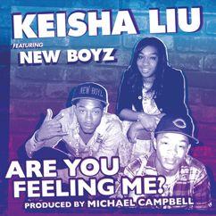 Keisha Liu: Are You Feeling Me (Full Length)