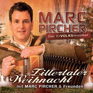 Marc Pircher: Zillertaler Weihnacht mit Marc Pircher und Freunden