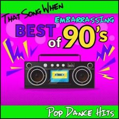 Commercial Radio Group: Best of Embarrassing 90's: Pop Dance Hits