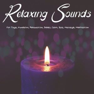 Various Artists: Relaxing Sounds for Yoga, Kundalini, Relaxation, Sleep, Calm, Spa, Massage, Meditation