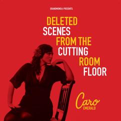 Caro Emerald: Deleted Scenes From The Cutting Room Floor