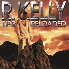 R. Kelly feat. Wysin and Yandell: Burn It Up