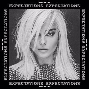 Bebe Rexha: Expectations