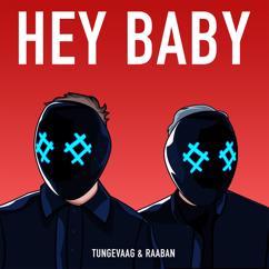 Tungevaag & Raaban: Hey Baby