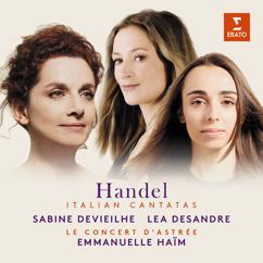Sabine Devieilhe, Lea Desandre & Emmanuelle Haïm: Handel: Italian Cantatas