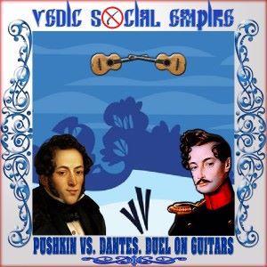 Vedic Social Empire: Pushkin vs. Dantes. Duel on Guitars
