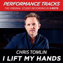 Chris Tomlin: I Lift My Hands (Performance Tracks)