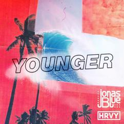Jonas Blue, HRVY: Younger