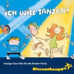 Sternschnuppe: Ich will tanzen! Fetzige Tanz-Hits für die Kinder-Party