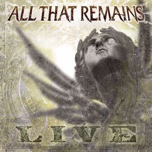 All That Remains: All That Remains (Live)