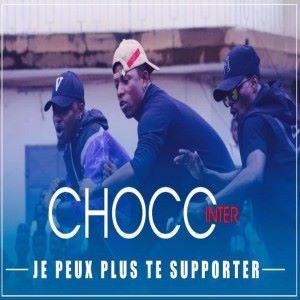 Choco Inter: Je peux plus te supporter