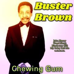 Buster Brown: Chewing Gum