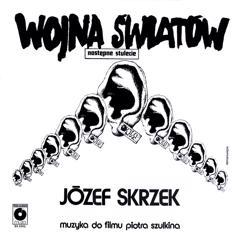 Józef Skrzek: Wojna światów: następne stulecie (Muzyka do filmu Piotra Szulkina)