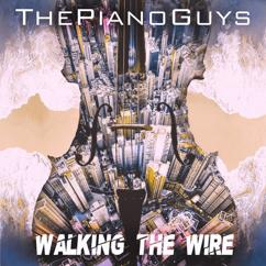 The Piano Guys: Walking the Wire / Largo