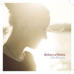Rebecca Watta: Am Morgen