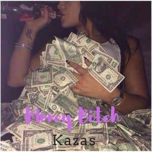 Kazas: Money Bitch