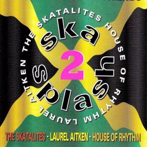 Laurel Aitken & The House Of Rhythm: Ska Splash 2