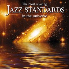 Various Artists: The Most Relaxing Jazz Standards In The Universe