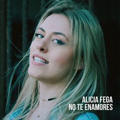 Alicia Fega: No te Enamores