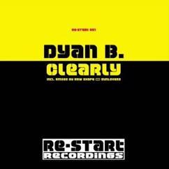 Dyan B.: Clearly