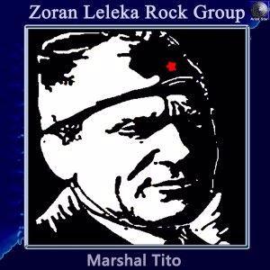 Zoran Leleka Rock Group: Marshal Tito