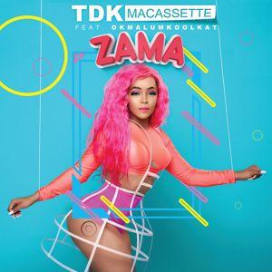 TDK Macassette, Okmalumkoolkat: Zama