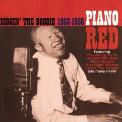 Piano Red: Diggin' The Boogie 1950 - 1956