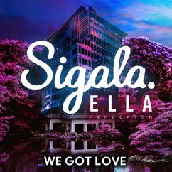 Sigala feat. Ella Henderson: We Got Love
