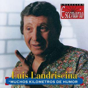Luis Landriscina: Muchos Kilómetros De Humor (Live)