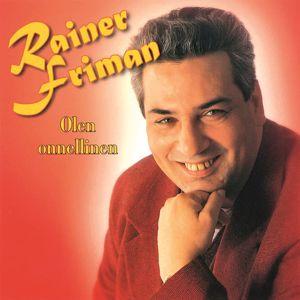 Rainer Friman: Olen onnellinen