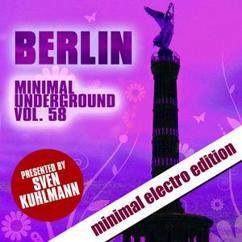 Sven Kuhlmann: Berlin Minimal Underground, Vol. 58