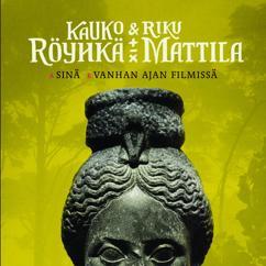 Kauko Röyhkä & Riku Mattila: Sinä