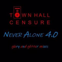 Town Hall Censure: Never Alone 4.0