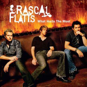 Rascal Flatts: What Hurts The Most