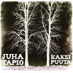 Juha Tapio: Kaksi puuta