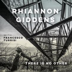 Rhiannon Giddens, Francesco Turrisi: Trees on the Mountains (with Francesco Turrisi)