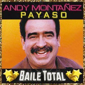 Andy Montañez: Payaso (Baile Total)