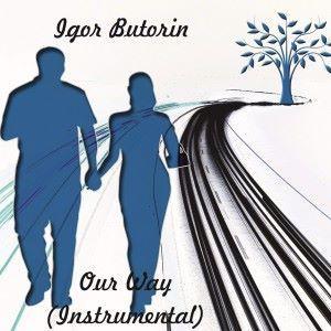 Igor Butorin: Our Way