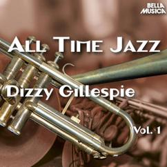 Dizzy Gillespie: All Time Jazz: Dizzy Gillespie, Vol. 1