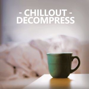 Various Artists: Chillout Decompress
