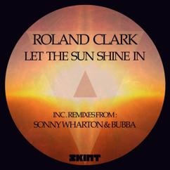 Roland Clark: Let the Sun Shine in