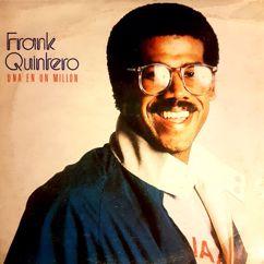 Frank Quintero: Una En un Millón