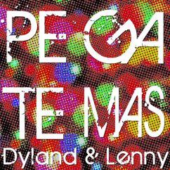 Dyland & Lenny: Pégate (Más)