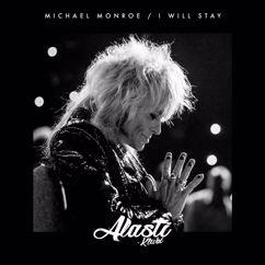 Michael Monroe: I Will Stay