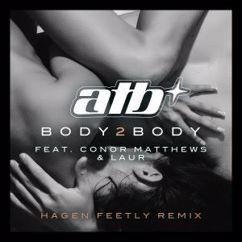 ATB, Conor Matthews & LAUR: BODY 2 BODY
