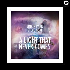 LINKIN PARK x STEVE AOKI: A LIGHT THAT NEVER COMES