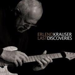 Erlend Krauser: Last Discoveries